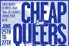 Poster, Cheap Queers 2003. Toronto. Designed by Lucinda Wallace. Courtesy of Moynan King.