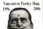 Vancouver Poetry Slam 10th Anniversary Poster 2006.